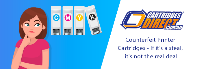 Counterfeit printer cartridges - If it's a steal, it's not the real deal!