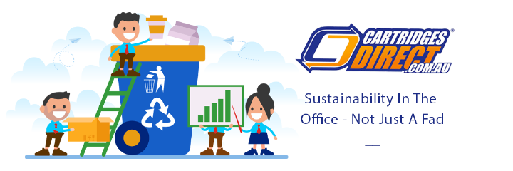 Sustainability In The Office - Not Just A Fad
