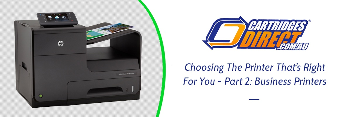Choosing the Printer that's right for you Part 2: The Business Printer