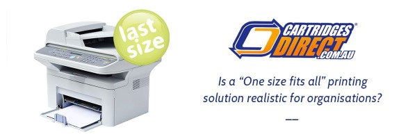 "Is a ""One size fits all"" printing solution realistic for your organisation's workgroups?"