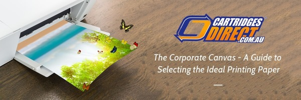 The Corporate Canvas - A Guide to Selecting the Ideal Printing Paper