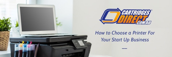 How to Choose a Printer for Your Start Up Business