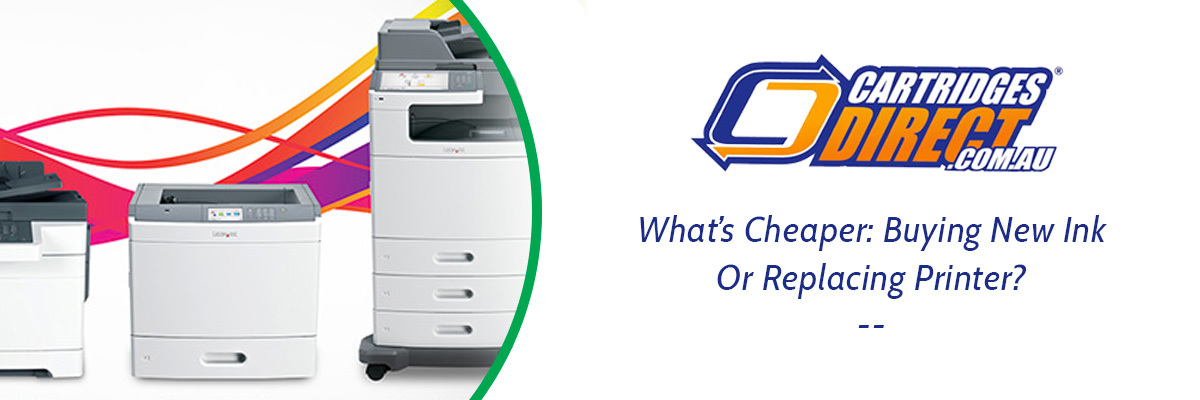 What's Cheaper: Buying New Ink Or Printer?